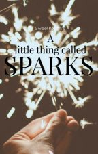 A little thing called Sparks by SweetPeachWP