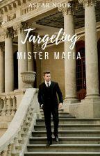 Targeting Mister Mafia. by AsfarNoor