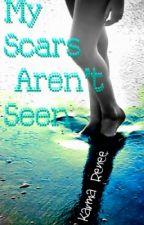 My Scars Aren't Seen by KarmaRenee