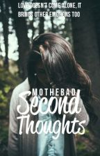 Second Thoughts by MoTheBad