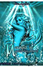 Mermaid In Mysterious School by Blue_Angel02