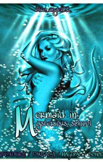 Mermaid In Mysterious School
