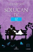 İz - SOLUCAN Serisi #4 ve Şarkılar by ZeynepSey