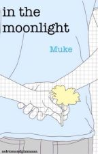 in the moonlight ; Muke by drunkwithbillie
