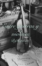 Entre guerras y violines by leyreibanez
