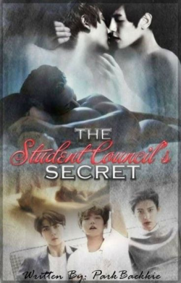 [COMPLETED] The Student Council's Secret - CHANBAEK FF ✔