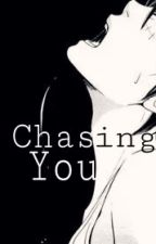 Chasing You by NoDeathCanTouch