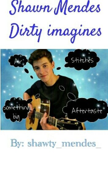 shawn mendes dirty imagines