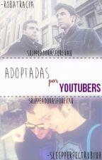 Adoptadas por Youtubers (Wigetta y Rubelangel) by ShippeadorasForevah