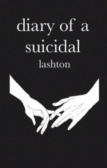 Diary of a Suicidal ➾Lashton[book 2]