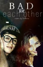 Bad for each other ?  by Niallerxxs