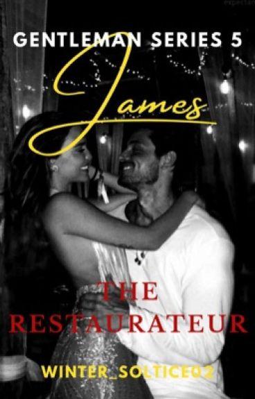 The Gentlemen Series 5: James, The Restaurateur