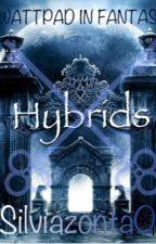 Hybrids || WATTPAD IN FANTASY by Killer_BunnieXD
