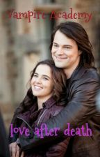 Vampire Academy love after death by RousseBelikov