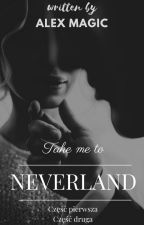 Take me to Neverland by maggiclove98
