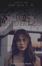 Oscuros Recuerdos by JoseLyssTogo