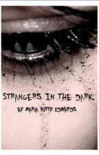Strangers In The Dark. by KittyCat01