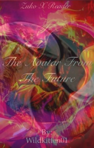 The Avatar from the Future (Zuko x reader)