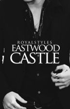 Eastwood Castle (Harry Styles AU) by royaIstyles
