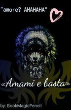«Amami e basta» (Sospeso) by BookMagicPencil
