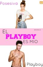 •El playboy es mío•  by ultraviolence_ls