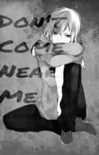 Don't Come Near Me || Misaki Yata || Yata X Reader by Akaye72101