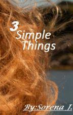 3 Simple Things by sjoeyyy