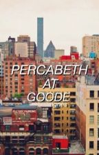 percabeth at goode ; pjo/hoo by violetharmcn