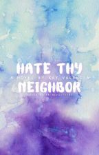Hate Thy Neighbor by Wackyweirdochic