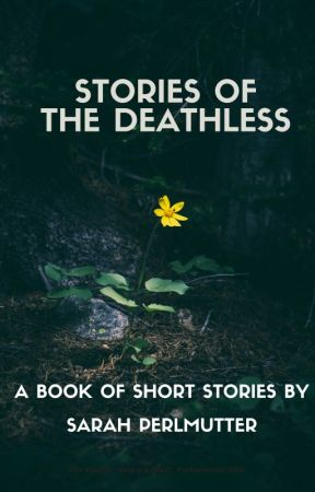 Stories of the Deathless by SarahPerlmutter