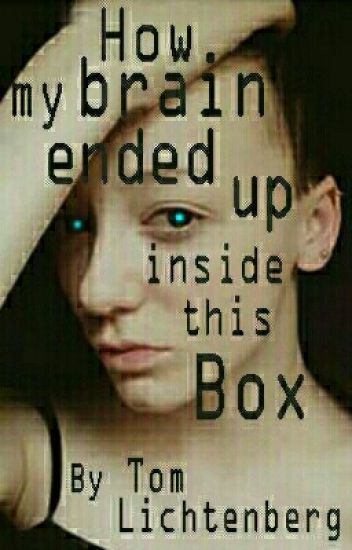 How My Brain Ended Up Inside This Box