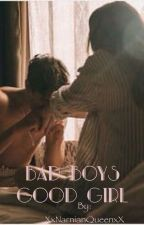 The bad boys good girl by XxNarnianQueenxX