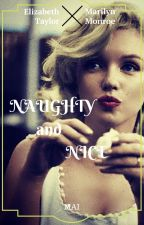 [Fanfic] (Marilyn Monroe x Elizabeth Taylor) NAUGHTY and NICE by MaiRachel