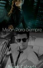 Misión Para siempre. by aurekcalzada