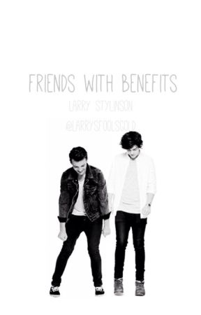 Friends with benefits (L.S) by Larrysfoolsgold