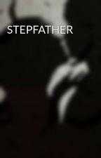 STEPFATHER by MerdeChienne
