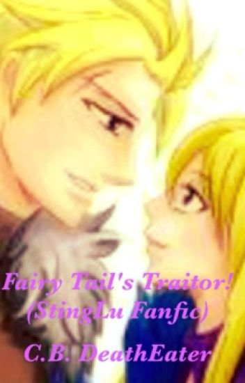 Fairy Tail's Traitor! (StingLu fanfic)