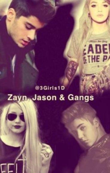 Zayn, Jason, & Gangs