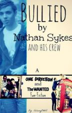 Bullied by Nathan Sykes and his crew A The Wanted and One Direction fan fiction by DelaneyTW1D