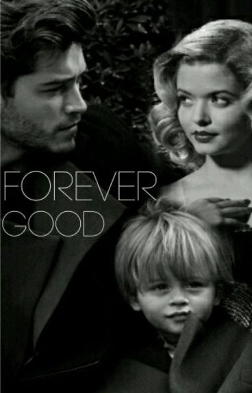 Forever Good #Wattys2016
