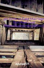 plz move on Fake Marriage (but) Real Love [Repost&new edition] by ayunad59