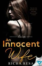 An Innocent Wife (Previously, On Strands of This Love ) Now on Radish by Richa_resa
