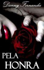 Pela honra by willedanni2324