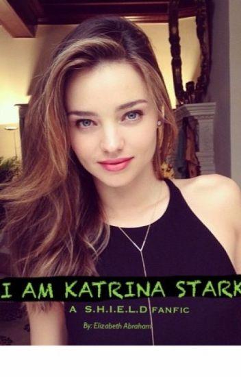 I am Katrina Stark ( an Avengers fanfic )