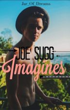Joe Sugg Imagines <3 by Jar_Of_Dreams