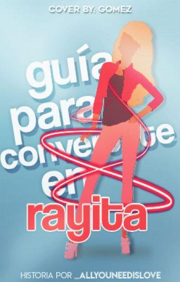 Guía para convertirte en Rayita