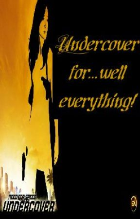 Undercover for...well everything! by love4evertwilight