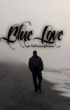 Blue Love by ThePrincessOfShadows