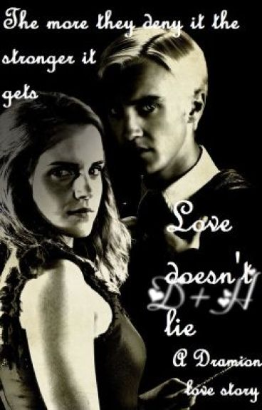 Love Doesn't Lie (A Dramione Love Story)