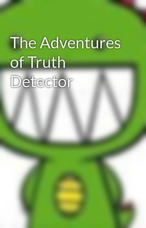 The Adventures of Truth Detector by SoleilSocrates